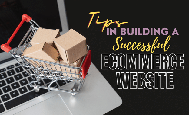 Tips in Building A Successful eCommerce Website
